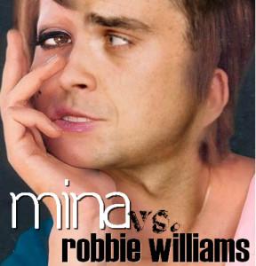 Mina vs. Robbie Williams