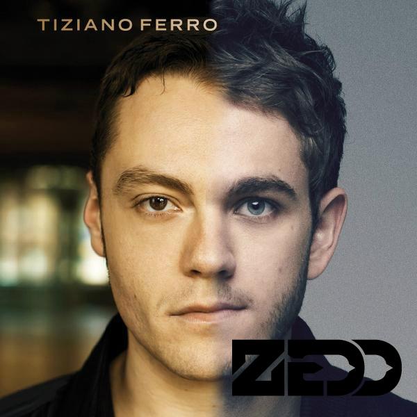 Tiziano Ferro vs. Zedd